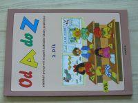 Od A do Z - slabikář pro první stupeň základní školy praktické 2. díl (2011)