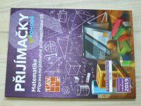 Přijímačky v pohodě - Matematika - Příprava na jednotné přijímací řízení SŠ (2018)