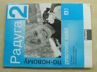 Raduga po-novomu 2 - Pracovní sešit A1 (2008)