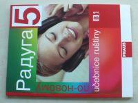 Raduga po-novomu 5 - Učebnice ruštiny B1 (2009)