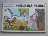 Fischerová - Hned za naší vesnicí (1977)