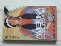 Holzbachová - Amerika země indiánů (1980)