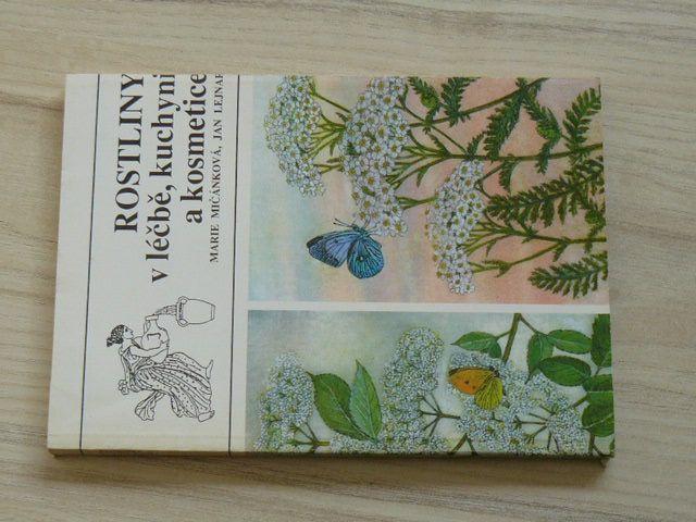 Mičánková, Lejnar - Rostliny v léčbě, kuchyni a kosmetice (1991)