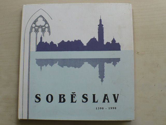 Soběslav 1390-1990 (1990) 600 let města Soběslavi