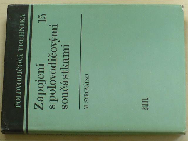 Syrovátko - Polovodičová technika - Zapojení s polovodičovými součástkami (1987)