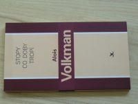 Volkman - Stopy co doby tropí (2002) věnování autora