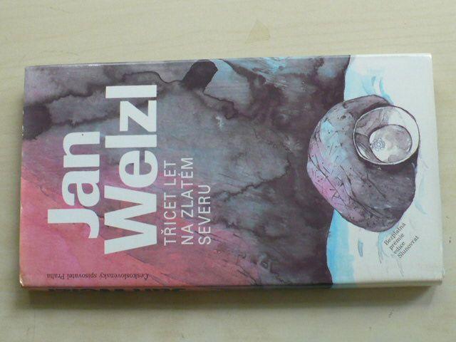 Welzl - Třicet let na zlatém severu (1989)