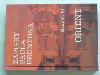 Zápisky Paula Bruntona - Orient (2000) svazek 10