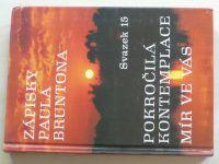 Zápisky Paula Bruntona - Pokročilá kontemplace, Mír ve vás (1996) svazek 15