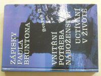 Zápisky Paula Bruntona - Vnitřní potřeba náboženství, Uctívání v životě (1998) svazek 12