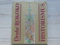 Druhé Rokoko - Historismus - Umělecké řemeslo ve sbírkách MG Brno 1985