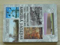 Halada, Hlavačka - Světové výstavy - Od Londýna 1851 po Hannover 2000 (2000)