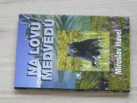 Havel - Na lovu medvědů (2008) Vzpomenu si, Kanado
