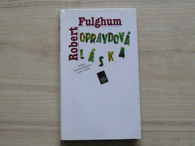Robert Fulghum - Opravdová láska (1997)