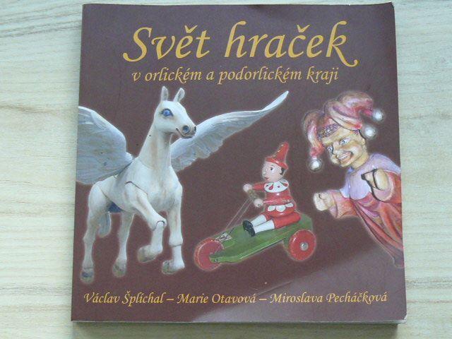 Šplíchal, Otavová, Pecháčková - Svět hraček v orlickém a podorlickém kraji (2013)