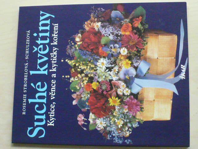 Suché květiny - Kytice, věnce a kytičky koření (2006)