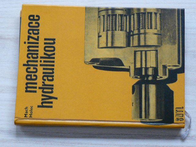 Mach, Holec - Mechanizace hydraulikou (1964)