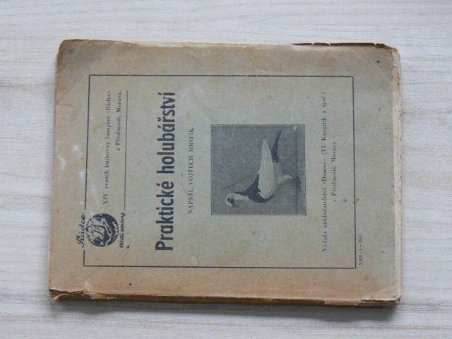 Vojtěch Mrštík - Praktické holubářství (Domov, Přemostí 1941)