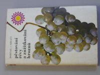 Kraus - Pěstování révy a zužitkování hroznů (1972)