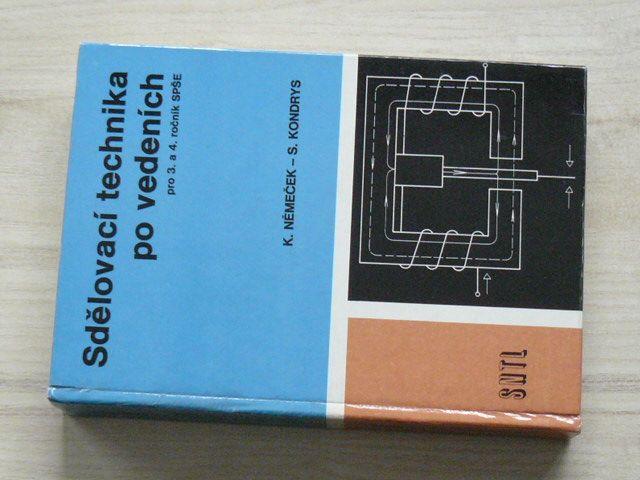 Němeček, Kondrys - Sdělovací technika po vedeních - pro 3. a 4. ročník SPŠE (1983)