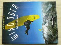 Uli Wiesmeier - WING OVER - Svět paraglidingu (1996)