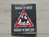Indiáni ve městě - Indiáni ve mně jste - 16. ročník festivalu Další břehy, Opava 2012