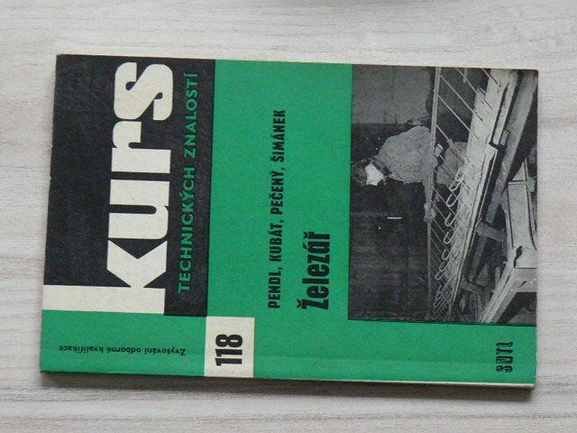 Kurs 118 - Pendl, Kubát, Pečený, Šimánek - Železář (1965)