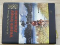Mnislav Zelený Atapana - Veselé tropy Amazonie (2016) věnování autora - 2017
