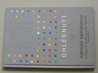 Ohlédnutí - Jubilejní kaleidoskop (2005)