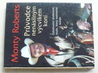 Roberts - Průvodce nenásilným výcvikem koní (2005)