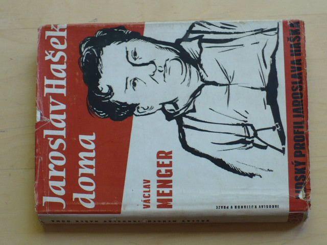 Menger - Jaroslav Hašek doma - Lidský profil Jaroslava Haška (1946)