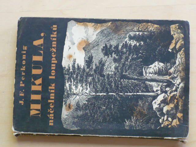 Perkonig - Mikula, náčelník loupežníků (1943)