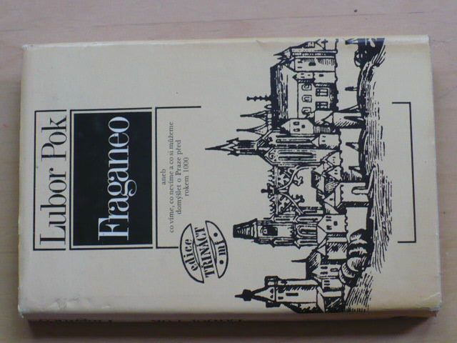 Pok - Fraganeo aneb co víme, co nevíme a co si můžeme domyslet o Praze před rokem 1000 (1990)