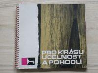 Oborový podnik NÁBYTEK Brno, katalog 1967 - Pro krásu, účelnost a pohodlí