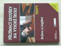 Přijímací zkoušky na vysoké školy - Právo a logika - Testy (2008)