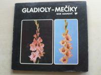 Adamovič - Gladioly - mečíky (1983)