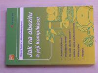 Bretšnajdrová - Jak na obezitu a její komplikace (2008)