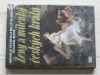 Čechura, Hlavačka, Maur - Ženy a milenky českých králů (1994)