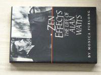 Furlong - Zen Effects- The Life of Alan Watts (Boston 1986)
