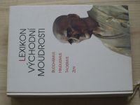 Lexikon východní moudrosti - Buddhismus, Hinduismus, Taoismus, Zen (1996)