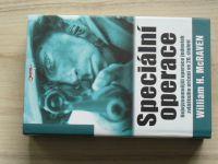 McRaven - Speciální operace - Nejvýznamnější operace jednotek zvláštního určení ve 20. století