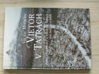 Motyčka - Vietor v Tatrách - Fakty a rozhovory o Vysokých Tatrách - Aké boli, sú a budú (2005)