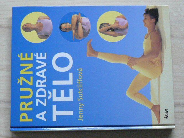 Sutcliffová - Pružné a zdravé tělo (2004)