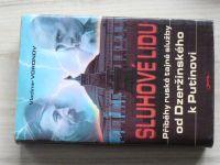 Voronov - Sluhové lidu - Příběhy ruské tajné služby - od Dzeržinského k Putinovi (2005)