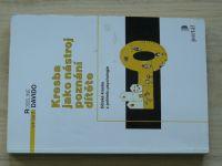 Davido - Kresba jako nástroj poznání dítěte - Dětská kresba z pohledu psychologie (2001)