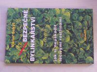 Sekyt - Bezpečné bylinkářství aneb Jak si neuškodit léčivými bylinami (1994)