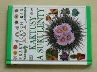Hewitt - 101 praktických rad - Kaktusy a sukulenty (1997)