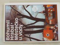 Hrabal - Městečko u vody (1986) Postřižiny, Krasosmutnění, Harlekýnovy milióny