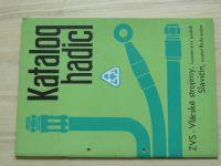 Katalog hadic - ZVS Vlárské strojírny k.p. Slavičín (1982)