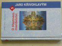 O šťastném manželství s Jaro Křivohlavým (2005)